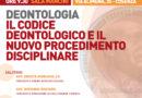 FORMAZIONE PERMANENTE 2016. DEONTOLOGIA. IL CODICE  DEONTOLOGICO E IL  NUOVO PROCEDIMENTO  DISCIPLINARE