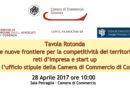 """Camera di Commercio Cosenza – Tavola Rotonda """"Le nuove frontiere per la competitività dei territori: reti d'impresa e start up 28 aprile 2017"""