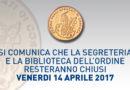 Chiusura Ordine e Biblioteca 14 aprile 2017