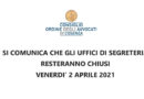 Comunicazione CHIUSURA UFFICI DI SEGRETERIA 2 APRILE 2021