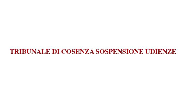 Tribunale di Cosenza sospensione udienze