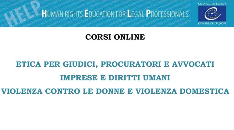 Corsi online con tutor – distance learning organizzati nell'ambito del programma HELP – Human rights Education for Legal Professionals del Consiglio d'Europa.